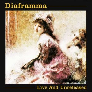 album Live And Unreleased - Diaframma