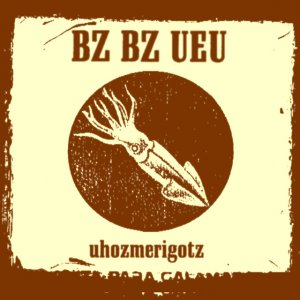 album Uhozmerigotz - Bz Bz Ueu