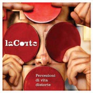 album Percezioni di vita distorte - LaCorte