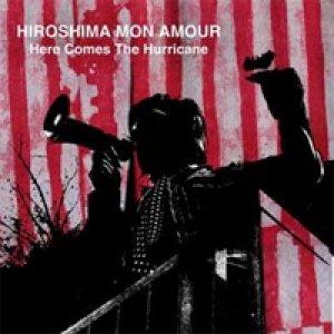 album Here Comes The Hurricane - Hiroshima Mon Amour [Veneto]