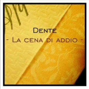 album La cena di addio - Dente