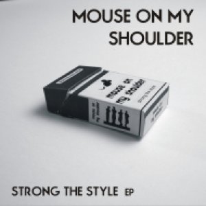 album Strong the style EP - Mouse on my shoulder