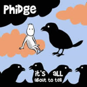 album It's all about to tell - Phidge