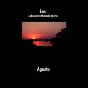 album Agosto - Èos- Laboratorio Musicale Aperto
