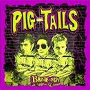 album Brain wash - Pig Tails