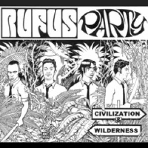 album Civilization & Wilderness - Rufus Party