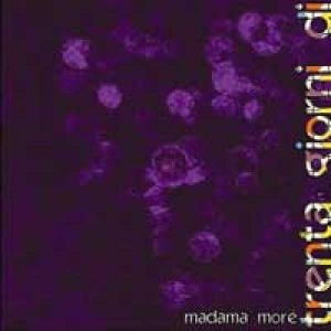 album Trenta giorni di - Madama moré