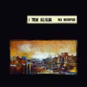 album Folk Destroyers - I Treni all'Alba
