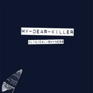 album Clinical shyness - My Dear Killer