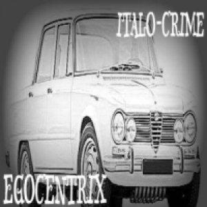 album Italo Crime - EgocentriX