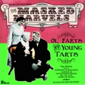 album Ol' farts and young tarts - Masked Marvels