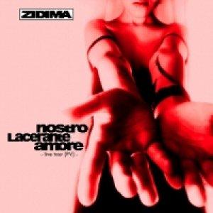 album nostro.lacerante.amore (live) - ZiDima