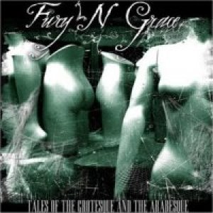 album Tales Of The Grotesque And The Arabesque - Fury'n'Grace
