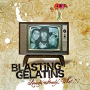 album Ready, Steady... What?!? - Blasting Gelatins