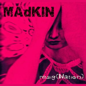 album Resig(Nation) - Madkin