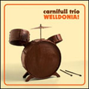album Welldonia! - Carnifull Trio