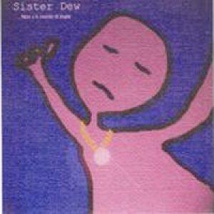 album Non c'è niente di male - Sister Dew