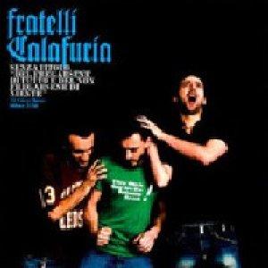 album Del Fregarsene Di Tutto E Del Non Fregarsene Di Niente - Fratelli Calafuria