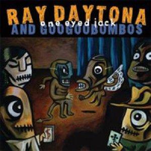 album One Eyed Jack - Ray Daytona & Googoobombos