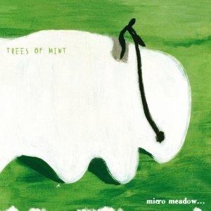 album Micro Meadow - Trees of mint
