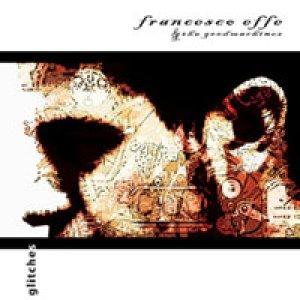 album GLITCHES - Effe&TheGoodMachines