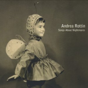 album Songs About Nightmares - Andrea Rottin