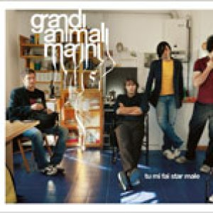 album Tu mi fai star male (cd singolo) - Grandi Animali Marini