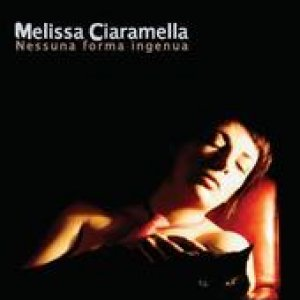 album Nessuna Forma ingenua - Melissa Ciaramella