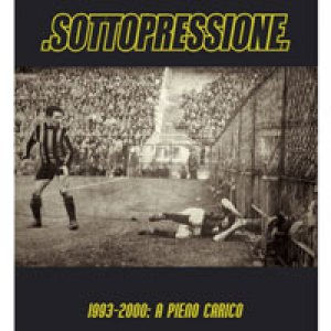 album 1993-2000: A PIENO CARICO - Sottopressione [Lombardia]