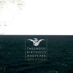 album Isolation - The End Of Six Thousand Years