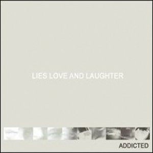 album Lies love and laughter - Addicted