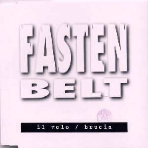 album Il Volo/Brucia (Single) - Fasten Belt