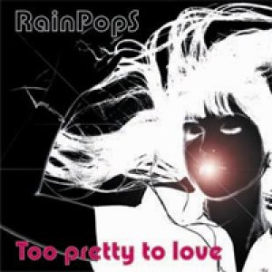 album Too Pretty To Love - Rainpops