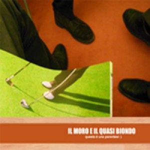 album Questa è una parentesi: ) - Il Moro E Il Quasi Biondo