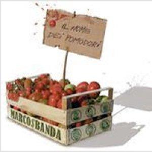 album Il nome dei pomodori - Marcosbanda
