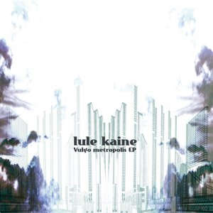 album vulgo metropolis EP - Lule Kaine