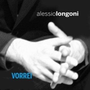 album Vorrei - Alessio Longoni