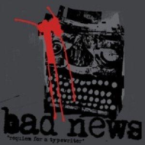 album Requiem for a typewriter - Bad News
