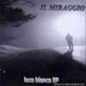 album Luce Bianca EP - Il Miraggio