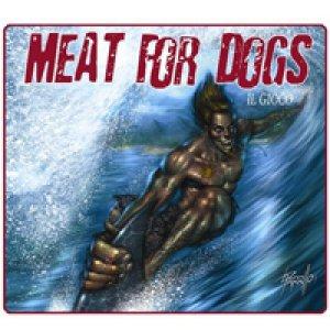 album Il Gioco - Meat for Dogs