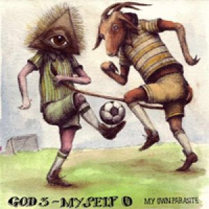album God 3 – Myself 0 - My Own Parasite
