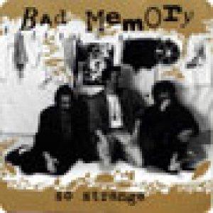 album So Strange - Bad Memory