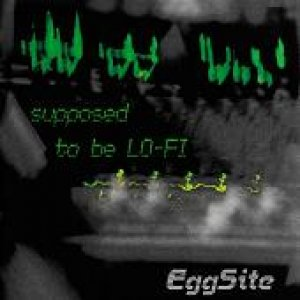 album Supposed To Be Lo-Fi (Demo) - Eggsite