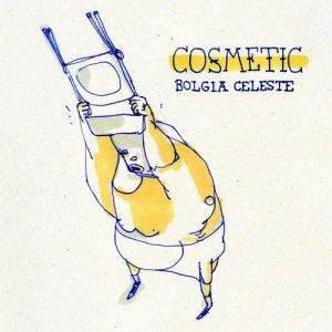 album Bolgia Celeste - Cosmetic