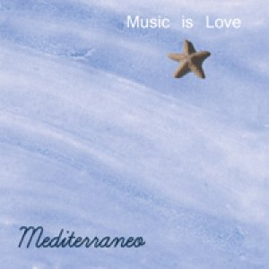 album Mediterraneo - Music is Love