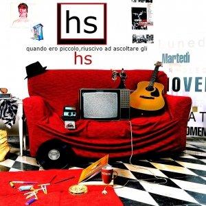 album HS - quando ero piccolo riuscivo ad ascoltare gli HS (2002/2010) - Split