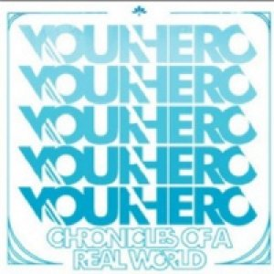 album Chronicles Of A Real World - Your Hero