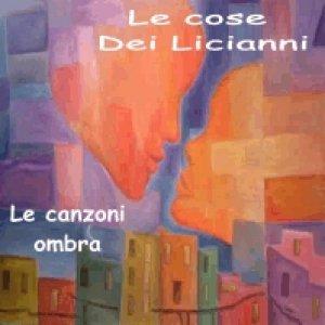 album Le canzoni ombra (Serie provini) - Le Cose dei Licianni