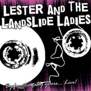 album Dysfunctionally Yours… Live! - Lester And The Landslide Ladies