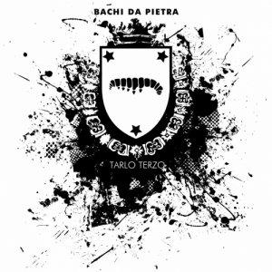 album Tarlo Terzo - Bachi da pietra